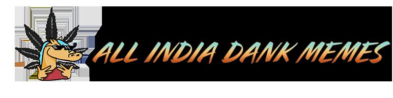 ALL INDIA DANK MEMES